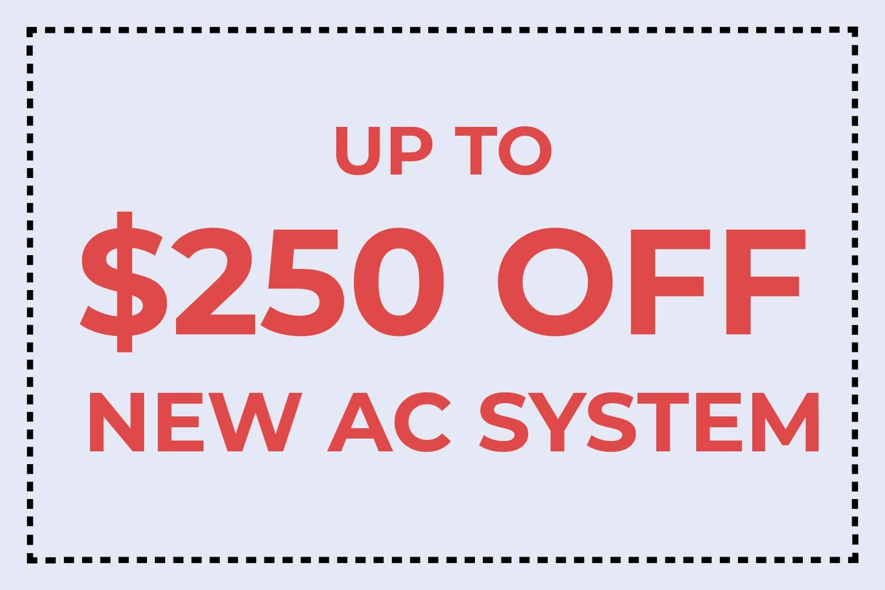 up to $250 off new air conditioning system coupon
