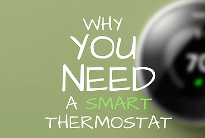 Blog Image with text Why you need a smart thermostat